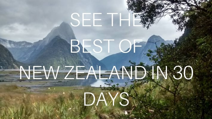 See New Zealand In 30 Days With Our New Zealand Self Drive Itinerary