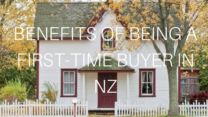 BENEFITS OF BEING A FIRST TIME BUYER IN NZ