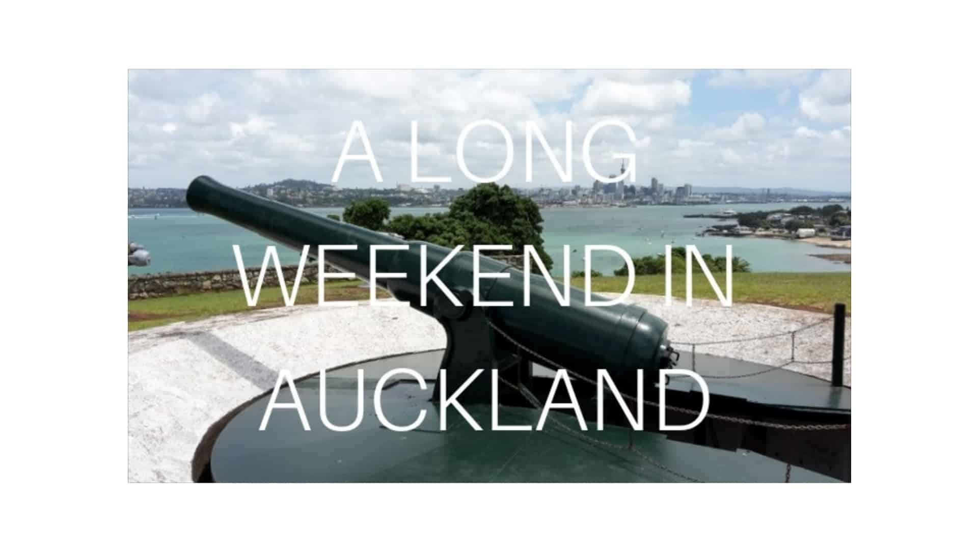 How To Make The Most Of A Long Weekend In Auckland
