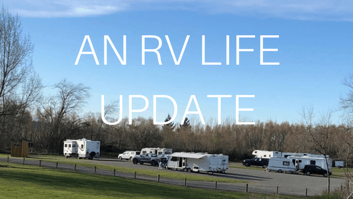 RV Life Update – Decision Fatigue & Where we have been