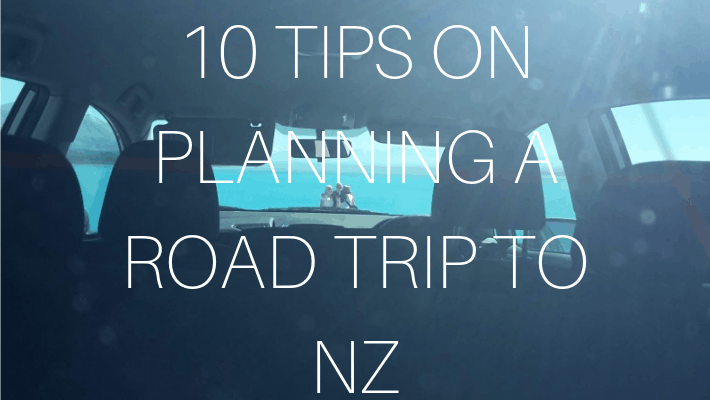 10 Tips for Planning a Road Trip to New Zealand