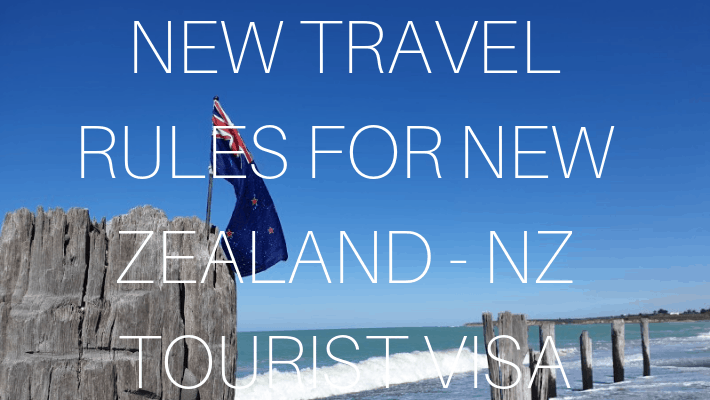 New Travel Rules for New Zealand, New Zealand Tourist Visa